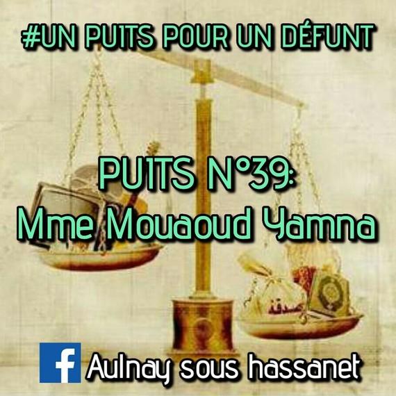#UN PUIT POUR UN DÉFUNT/PUIT N°39: Mme Mouaoud Yamna