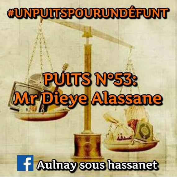 #UNPUITSPOURUNDÉFUNT / PUITS N°53: Mr Dieye Alassane