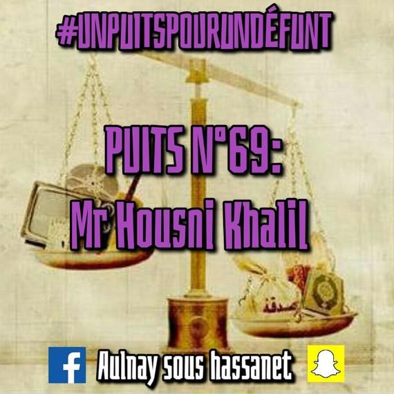 #UN PUIT POUR UN DÉFUNT/PUIT N°69: Mr Housni Khalil
